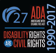 ADA 27 Disability Rights are Civil Rights 1990-2017